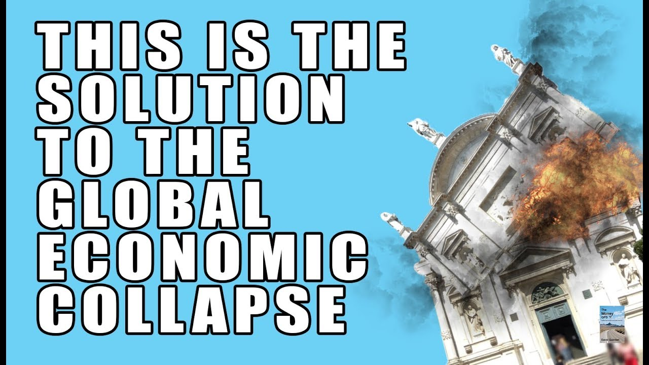 this is the solution to the global economic collapse! - youtube