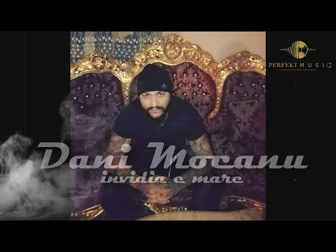 Dani Mocanu - Invidia e mare ( Oficial Audio ) HiT 2018