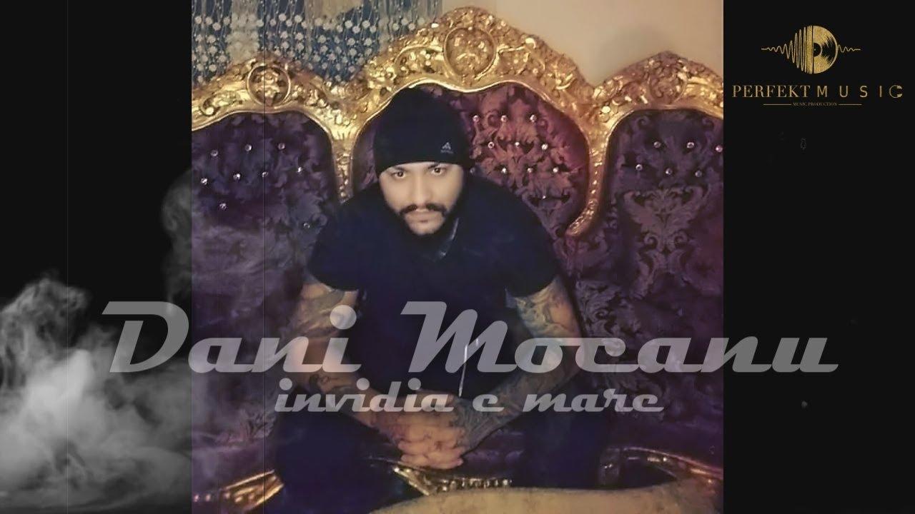 Dani Mocanu - Invidia e mare  | Official Audio