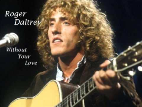 Roger Daltrey - Without Your Love
