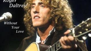 Baixar - Roger Daltrey Without Your Love Grátis
