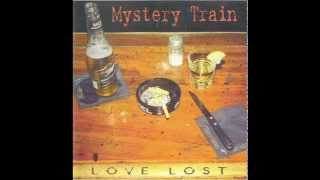 Mystery Train - Love Is Rough Business