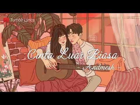 Lirik Lagu Cinta Luar Biasa - Andmesh By Tumblr Lyrics