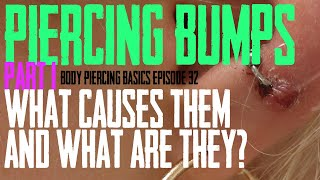 Piercing Bumps What Causes Then & What Are They Part 1 - Body Piercing Basics EP 33