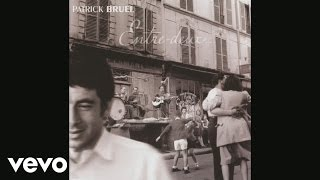 Patrick Bruel - Paris, je t'aime d'amour (Audio)