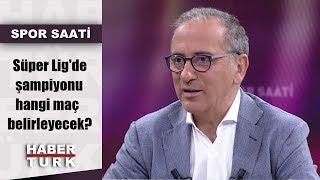 Spor Saati - 22 Nisan 2019 (Süper Lig'de şampiyonu hangi maç belirleyecek?)