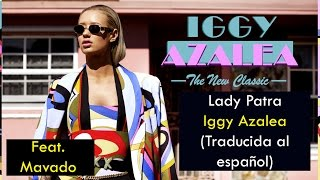 Iggy Azalea - Lady Patra (Feat. Mavado) (Traducida al español)