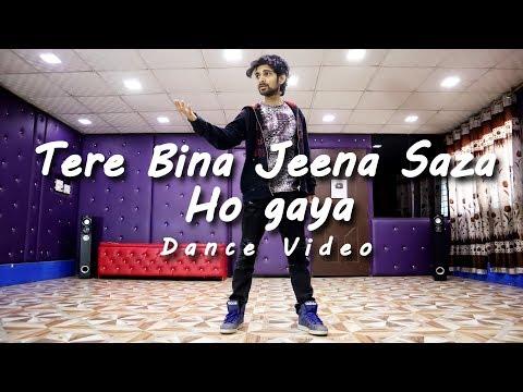 Tere Bina Jeena Saza Ho Gaya Dance video | Rooh - Tej gill | Cover by Ajay Poptron