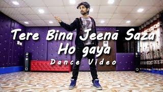 Tere Bina Jeena Saza Ho Gaya Dance video   Rooh - Tej gill   Cover by Ajay Poptron