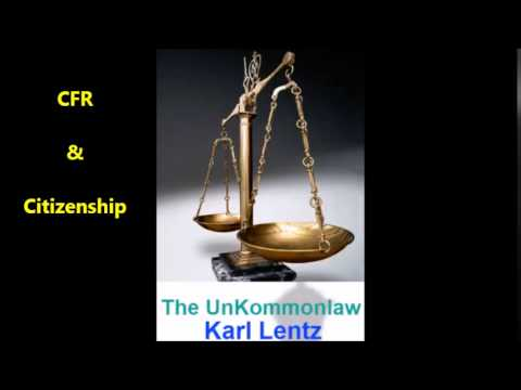 067 - Karl Lentz - Code of Federal Regulations (CFR) and Citizenship