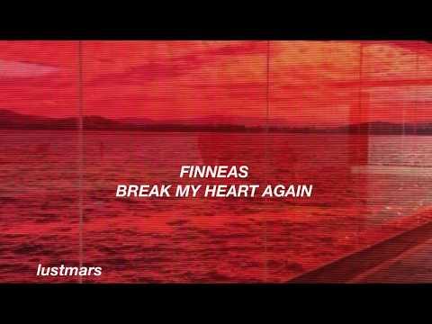 Finneas — Break My Heart Again (lyrics)