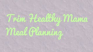Trim Healthy Mama -Meal Planning