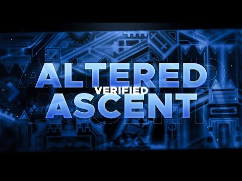 Altered Ascent VERIFIED (Extreme Demon) By Prism And More | Geometry Dash