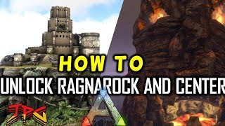 ARK UNLOCK RAGNAROK AND CENTER MAP TUTORIAL