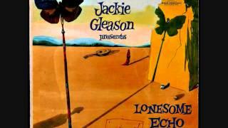"Jackie Gleason presents ""Lonesome Echo"" (1955) Full vinyl LP"
