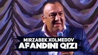 Mirzabek Xolmedov - Afandini qizi