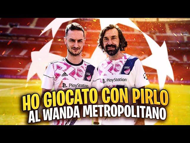 HO GIOCATO CON PIRLO AL WANDA METROPOLITANO!   FINALE CHAMPIONS LEAGUE - MADRID 2019