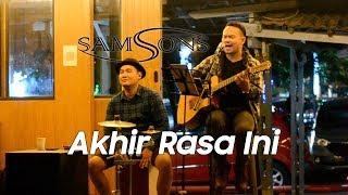 SamSonS - Akhir Rasa Ini (Live Cover By Minggu Sore)
