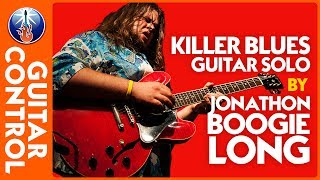 Killer Blues Guitar Solo by Jonathon Boogie Long