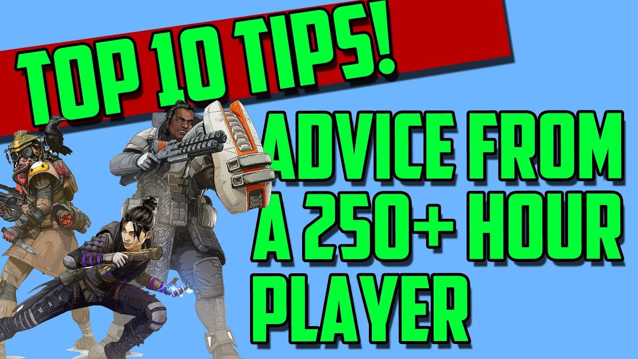 10 Useful Tips I Learned After 250 Hours in Apex Legends