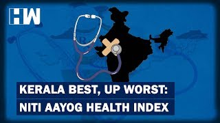 Kerala 'Healthiest', UP Bihar most 'Bimaru' in NITI health index