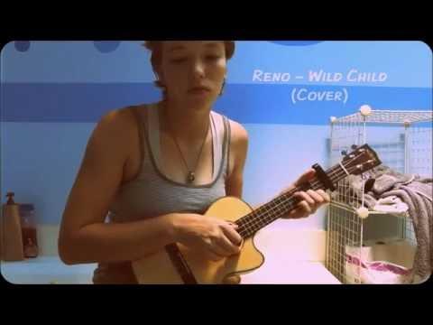 Reno - Wild Child (Cover)