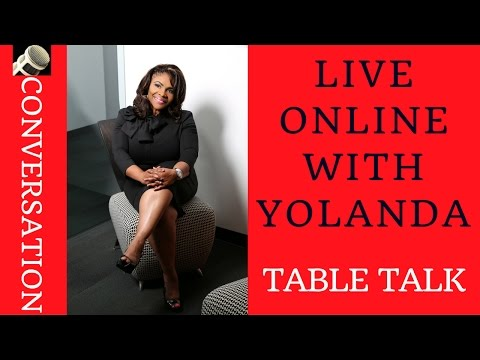 TABLE TALK WITH YOLANDA ~ Empowered Women Empower ~ Business ~ Family & Faith