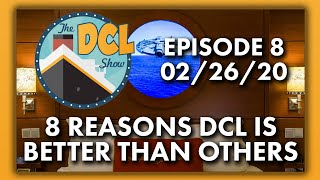 Eight Reasons Why Disney Cruise Line is Better Than Other Cruise Lines | The DCL Show | 02/26/20