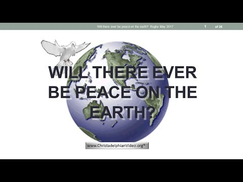 Will there ever be Peace on Earth