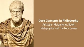 Aristotle, Metaphysics, bk. 1 | Metaphysics and the Four Causes | Philosophy Core Concepts