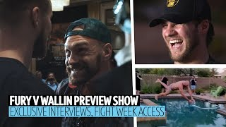 Tyson Fury v Otto Wallin fight week preview show | Behind the scenes and exclusive interviews