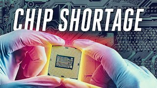 The global chip shortage, explained