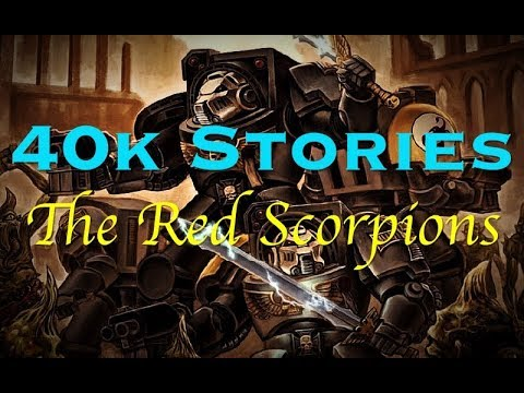 40k Stories: The Red Scorpions