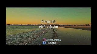 #2 PUISI CINTA - PERGILAH / MUSIKALISASI PUISI / NARASI / BAPER / ALYSHA