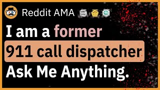 A 911 dispatcher reveals her most disturbing experiences on the job (Reddit Ask Me Anything)