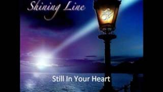 Shining Line - Still In Your Heart