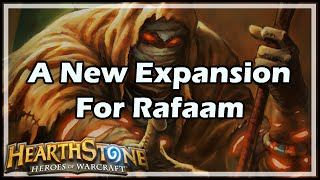 [Hearthstone] A New Expansion For Rafaam