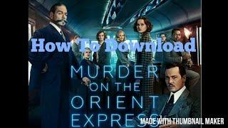 How to download Murder on the Orient Express || ENGLISH || IN HD