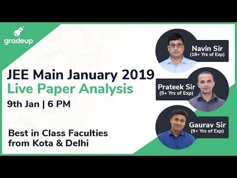 JEE Main 2019 Paper Analysis (9th Jan) by Top Faculties: Questions asked in the paper