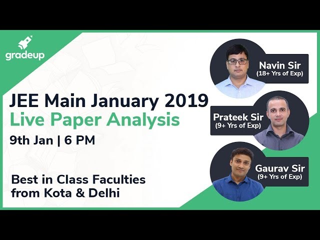 JEE Main 2019 Paper Analysis (9th Jan) by Top Faculties: Questions asked in Paper 1 & 2