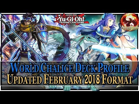 Yu-Gi-Oh! WORLD CHALICE Deck Profile (Post-EXFO / UPDATED February 5th, 2018 Banlist)