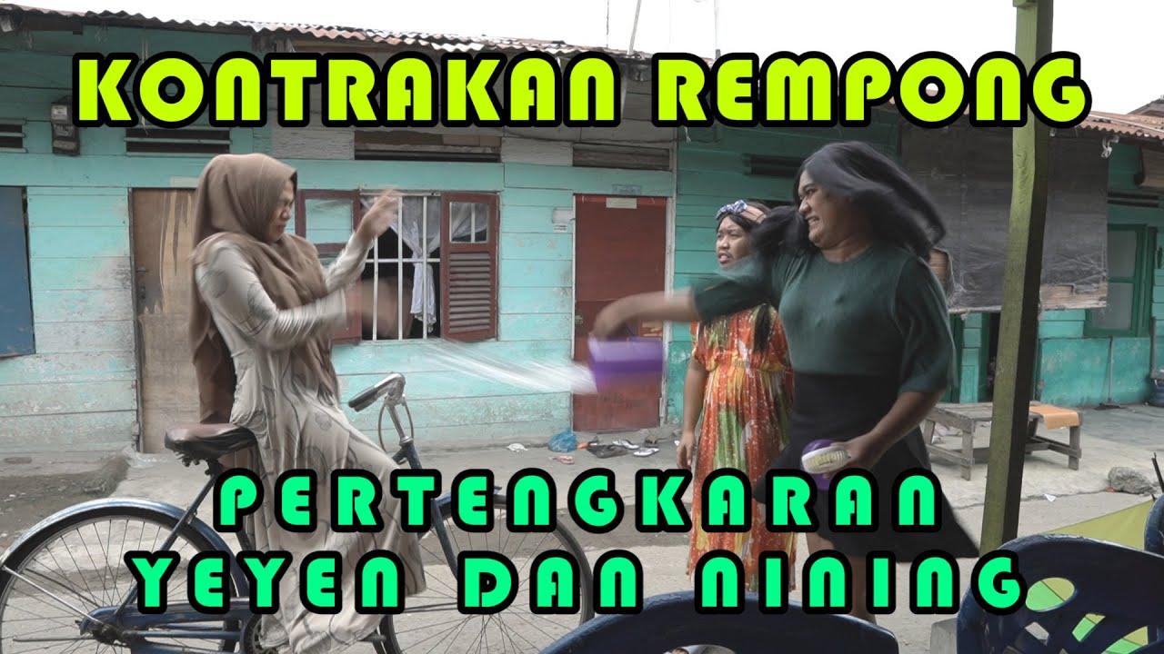 PERTENGKARAN YEYEN DAN NINING || KONTRAKAN REMPONG EPISODE 202