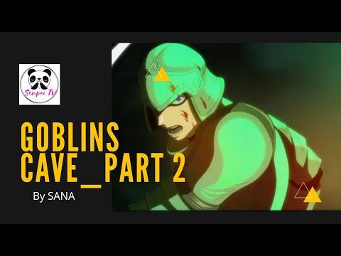 Goblins's Cave_Part 2 | AMV