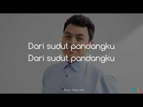 Tukar Jiwa - Tulus Lyrics HD