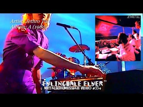 Fylingdale Flyer - Jethro Tull (1980) HQ FLAC Remaster HD Video  ~MetalGuruMessiah~