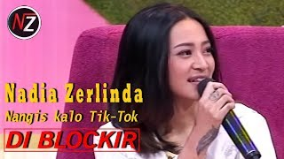 Download lagu NADIA ZERLINDA NANGISSS GARA GARA TIK TOK DI BLOCKIR PAGI PAGI PASTI HAPPY MP3