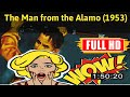 [ [R3VIEW VL0G] ] No.15 @The Man from the Alamo (1953) #The41dqdtz