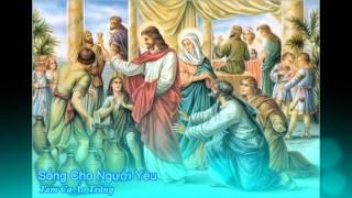 Sống cho người yêu - Tam Ca Áo Trắng [Thánh ca]