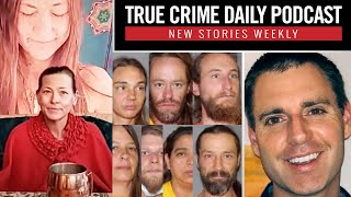 Cult leader found mummified, eyes missing; Dad murdered in Malibu while camping with kids - TCDPOD