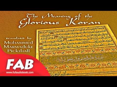The Meaning of the Glorious Koran Part 1/2 Full Audiobook by Mohammed Marmaduke PICKTHALL